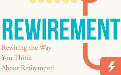 Rewire the Way You Think About Retirement